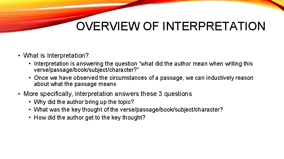 """OVERVIEW OF INTERPRETATION • What is Interpretation? • Interpretation is answering the question """"what"""