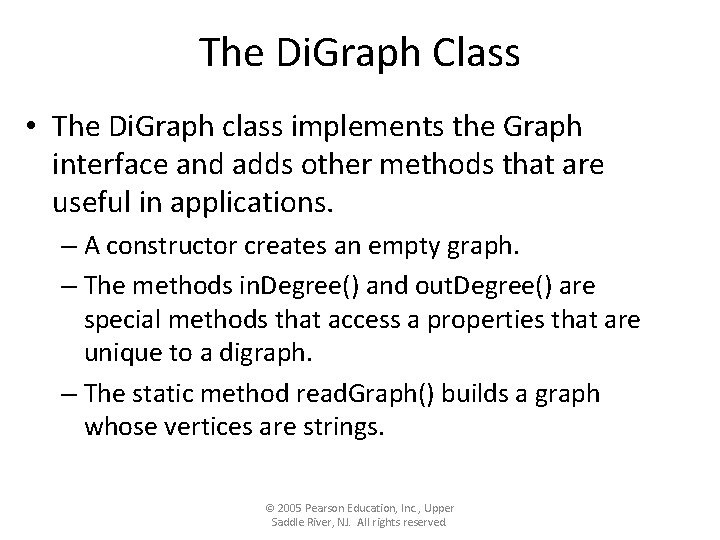 The Di. Graph Class • The Di. Graph class implements the Graph interface and
