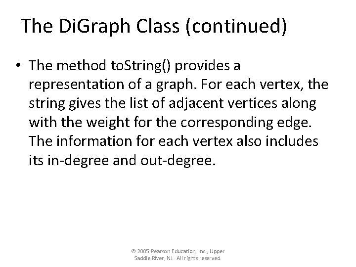 The Di. Graph Class (continued) • The method to. String() provides a representation of