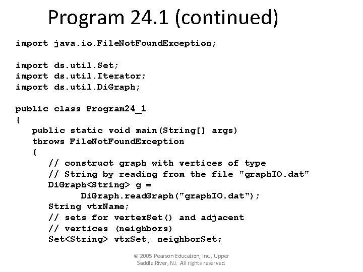 Program 24. 1 (continued) import java. io. File. Not. Found. Exception; import ds. util.