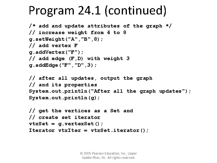 Program 24. 1 (continued) /* add and update attributes of the graph */ //