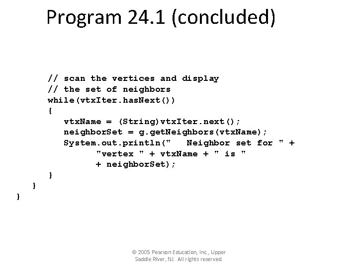 Program 24. 1 (concluded) // scan the vertices and display // the set of