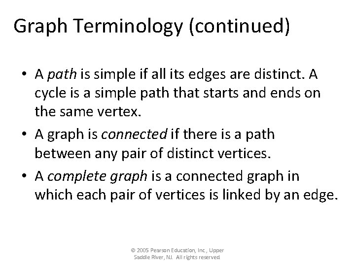 Graph Terminology (continued) • A path is simple if all its edges are distinct.