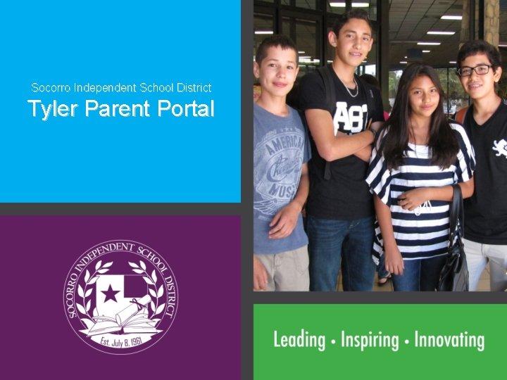 Socorro Independent School District Tyler Parent Portal
