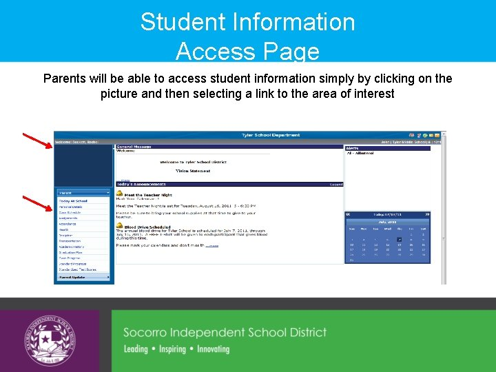 Student Information Access Page Parents will be able to access student information simply by