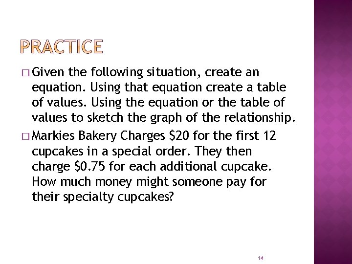 � Given the following situation, create an equation. Using that equation create a table
