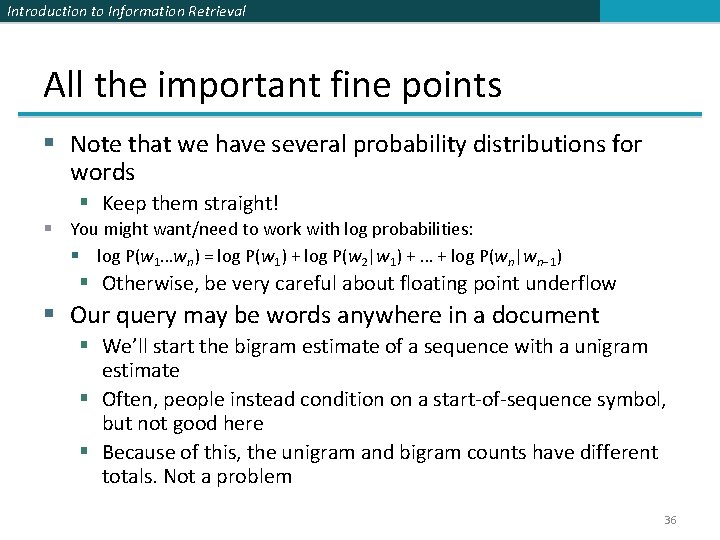 Introduction to Information Retrieval All the important fine points § Note that we have