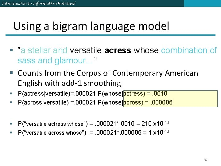 """Introduction to Information Retrieval Using a bigram language model § """"a stellar and versatile"""