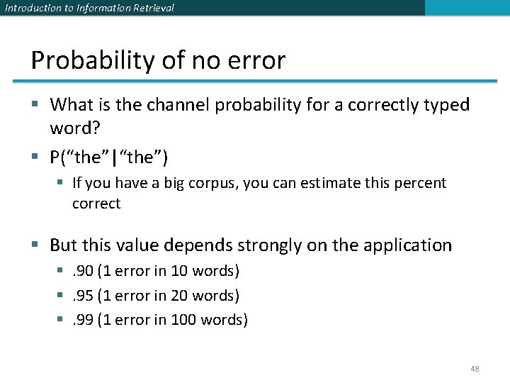 Introduction to Information Retrieval Probability of no error § What is the channel probability