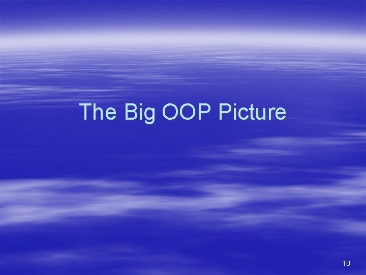 The Big OOP Picture 10