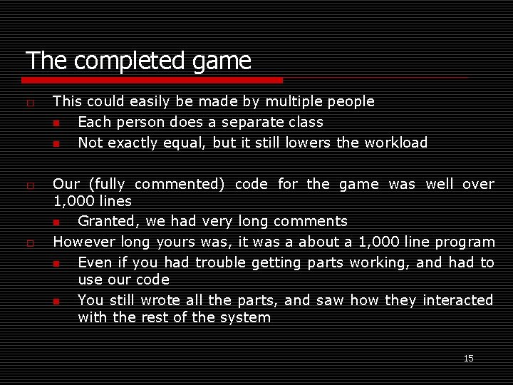 The completed game o o o This could easily be made by multiple people