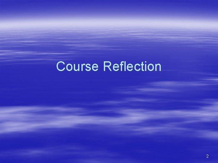 Course Reflection 2