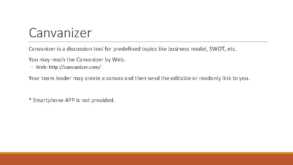 Canvanizer is a discussion tool for predefined topics like business model, SWOT, etc. You