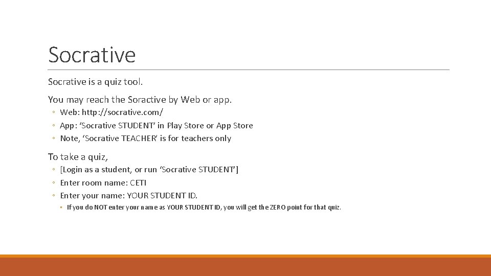 Socrative is a quiz tool. You may reach the Soractive by Web or app.