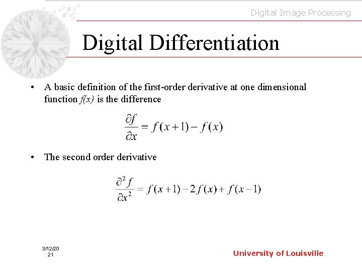 Digital Image Processing Digital Differentiation • A basic definition of the first-order derivative at