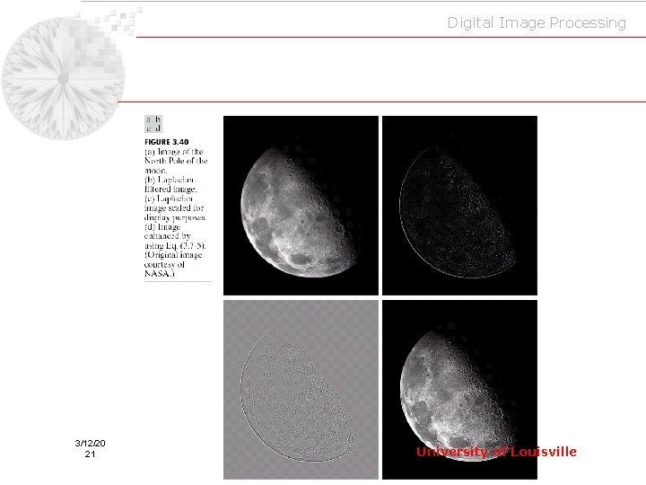 Digital Image Processing 3/12/20 21 University of Louisville