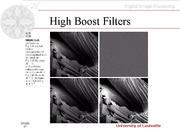 Digital Image Processing High Boost Filters 3/12/20 21 University of Louisville