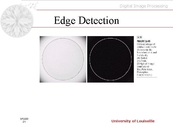 Digital Image Processing Edge Detection 3/12/20 21 University of Louisville
