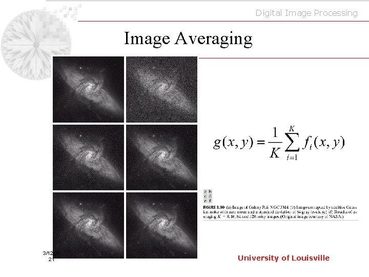 Digital Image Processing Image Averaging 3/12/20 21 University of Louisville