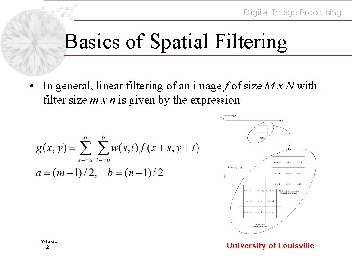 Digital Image Processing Basics of Spatial Filtering • In general, linear filtering of an