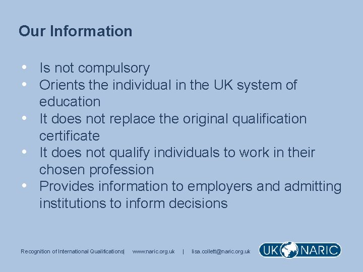 Our Information • Is not compulsory • Orients the individual in the UK system