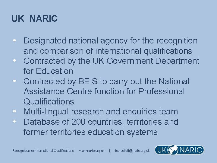 UK NARIC • Designated national agency for the recognition • • and comparison of