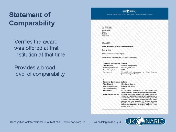 Statement of Comparability Verifies the award was offered at that institution at that time.