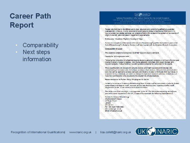 Career Path Report • Comparability • Next steps information Recognition of International Qualifications| www.