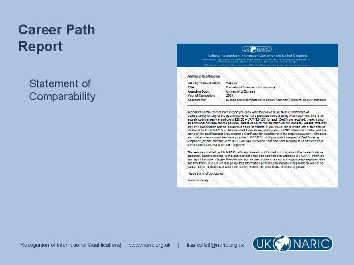 Career Path Report Statement of Comparability Recognition of International Qualifications| www. naric. org. uk