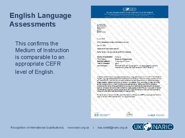 English Language Assessments This confirms the Medium of Instruction is comparable to an appropriate