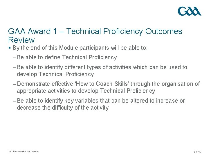 GAA Award 1 – Technical Proficiency Outcomes Review § By the end of this