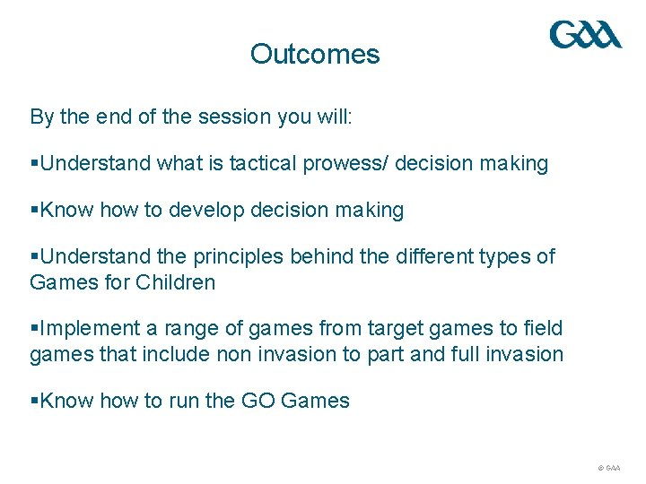 Outcomes By the end of the session you will: §Understand what is tactical prowess/