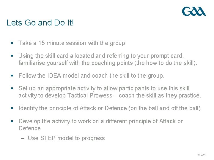 Lets Go and Do It! § Take a 15 minute session with the group