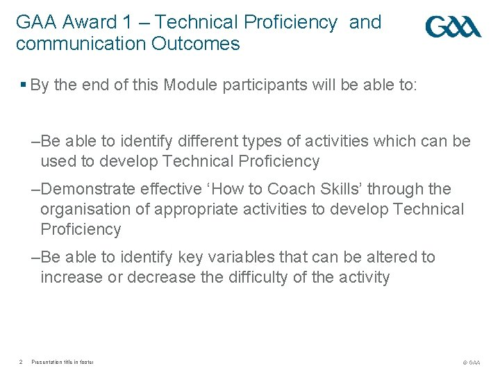 GAA Award 1 – Technical Proficiency and communication Outcomes § By the end of