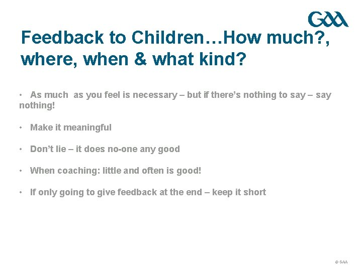 Feedback to Children…How much? , where, when & what kind? • As much as
