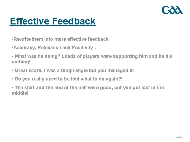 Effective Feedback • Rewrite them into more effective feedback • Accuracy, Relevance and Positivity