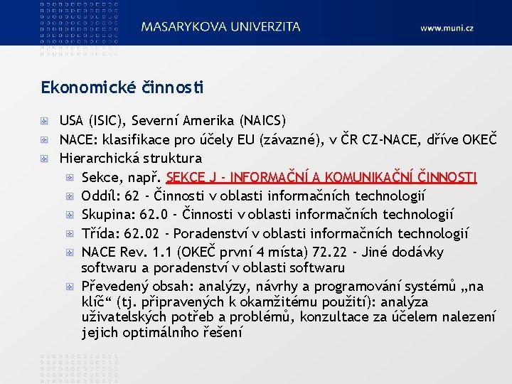Ekonomické činnosti USA (ISIC), Severní Amerika (NAICS) NACE: klasifikace pro účely EU (závazné), v