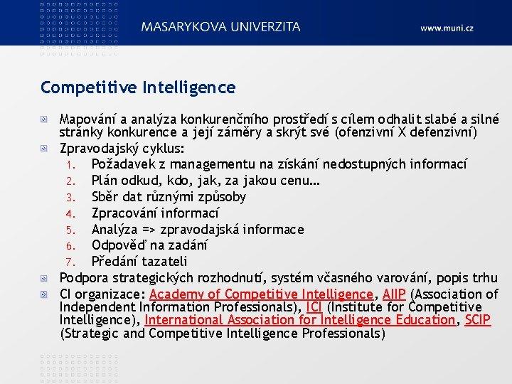 Competitive Intelligence Mapování a analýza konkurenčního prostředí s cílem odhalit slabé a silné stránky