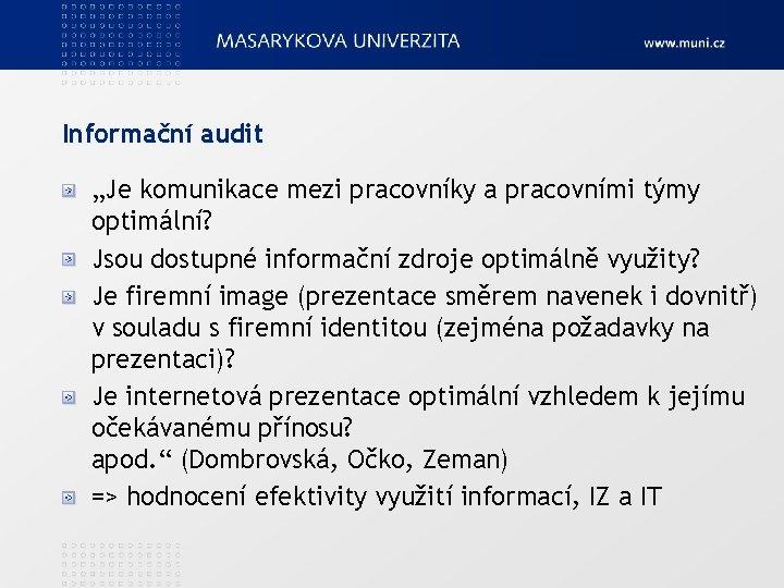 """Informační audit """"Je komunikace mezi pracovníky a pracovními týmy optimální? Jsou dostupné informační zdroje"""