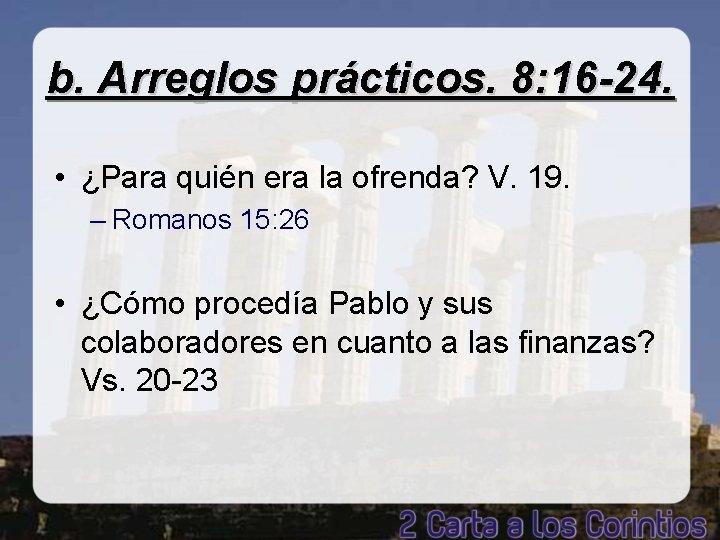 b. Arreglos prácticos. 8: 16 -24. • ¿Para quién era la ofrenda? V. 19.