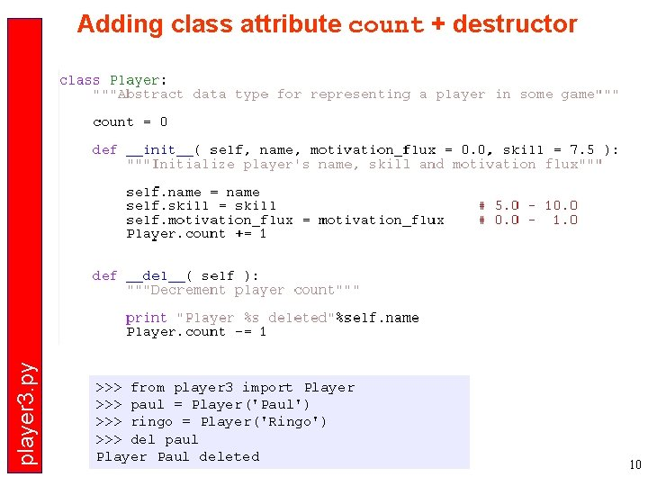 player 3. py Adding class attribute count + destructor >>> from player 3 import