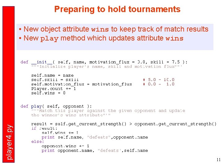 Preparing to hold tournaments player 4. py • New object attribute wins to keep