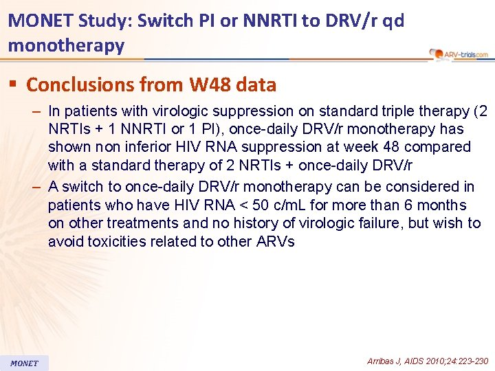 MONET Study: Switch PI or NNRTI to DRV/r qd monotherapy § Conclusions from W