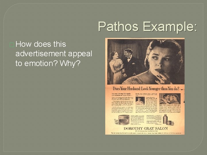 Pathos Example: � How does this advertisement appeal to emotion? Why?
