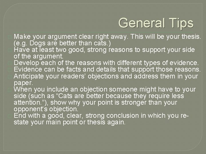 General Tips Make your argument clear right away. This will be your thesis. (e.