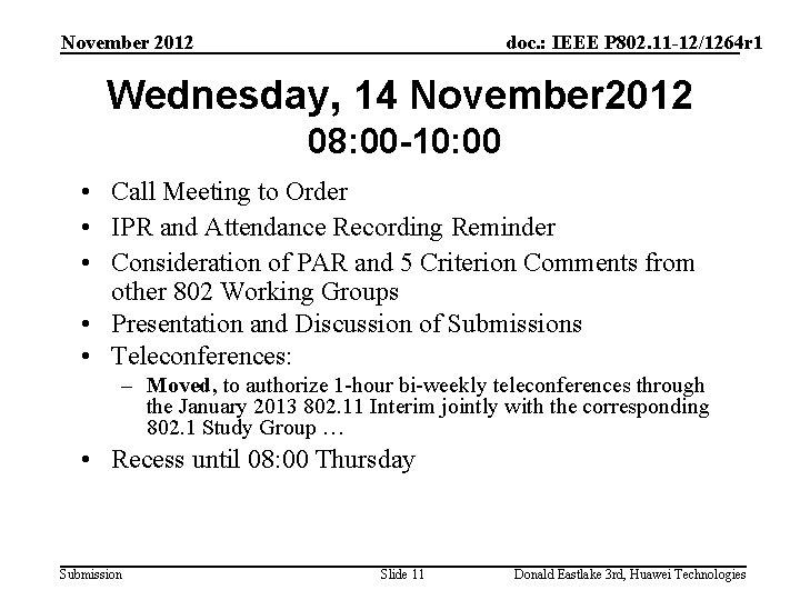 November 2012 doc. : IEEE P 802. 11 -12/1264 r 1 Wednesday, 14 November