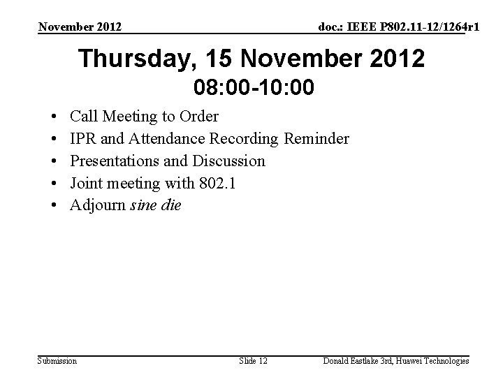 November 2012 doc. : IEEE P 802. 11 -12/1264 r 1 Thursday, 15 November