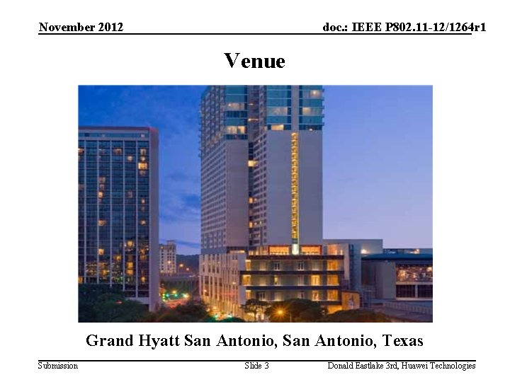 November 2012 doc. : IEEE P 802. 11 -12/1264 r 1 Venue Grand Hyatt