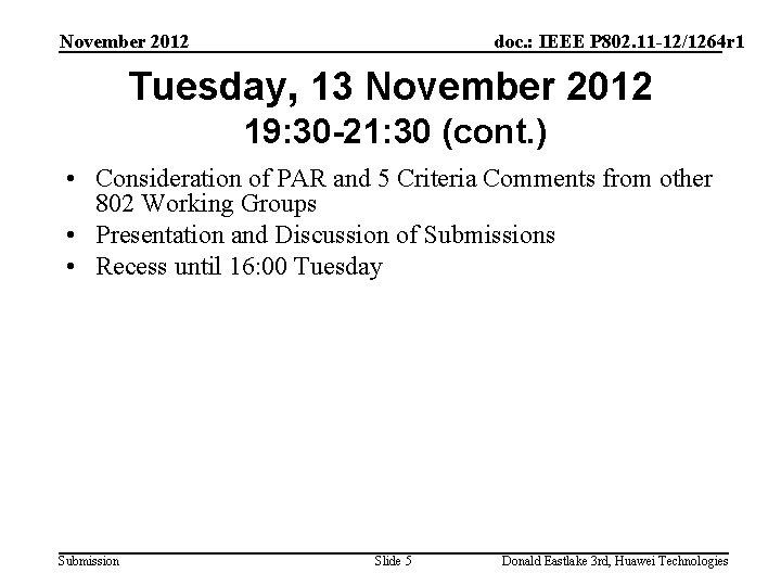 November 2012 doc. : IEEE P 802. 11 -12/1264 r 1 Tuesday, 13 November