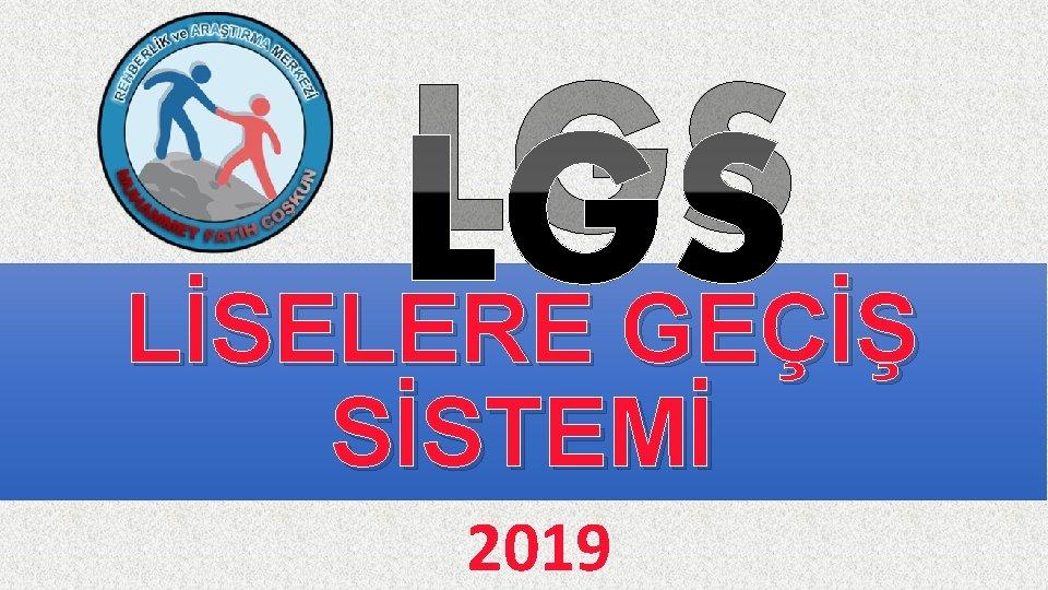 LGS LİSELERE GEÇİŞ SİSTEMİ 2019